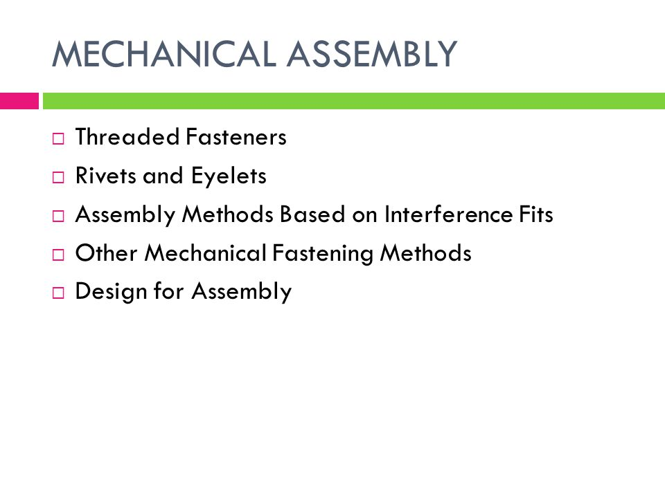 MECHANICAL ASSEMBLY Threaded Fasteners Rivets and Eyelets