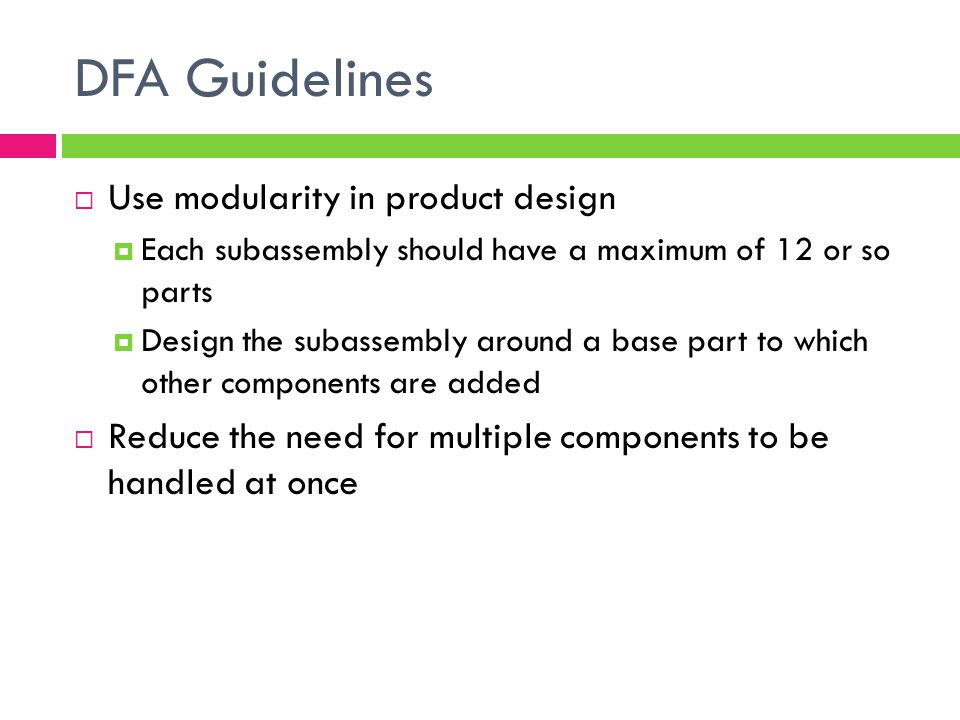 DFA Guidelines Use modularity in product design