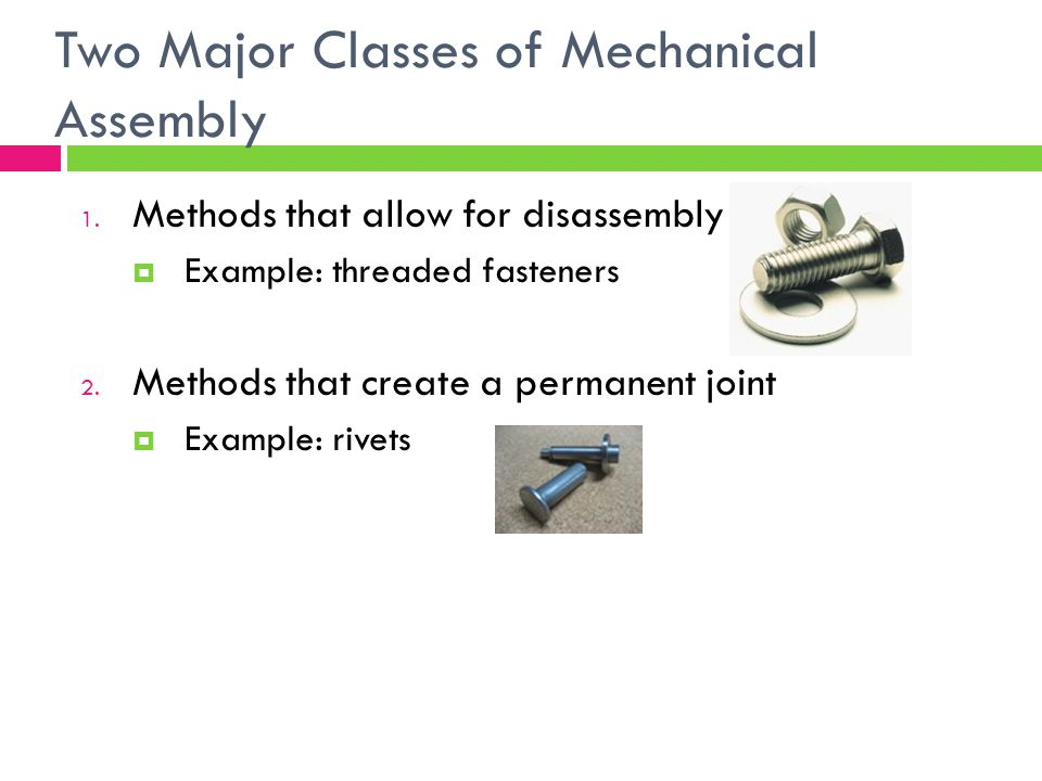 Two Major Classes of Mechanical Assembly