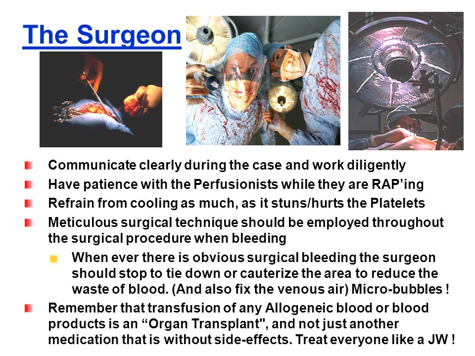 The Surgeon Communicate clearly during the case and work diligently