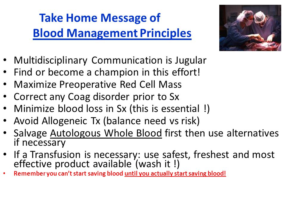 Take Home Message of ……. Blood Management Principles