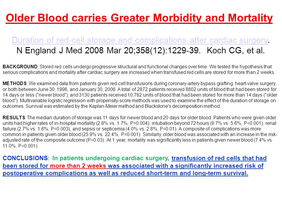 Older Blood carries Greater Morbidity and Mortality