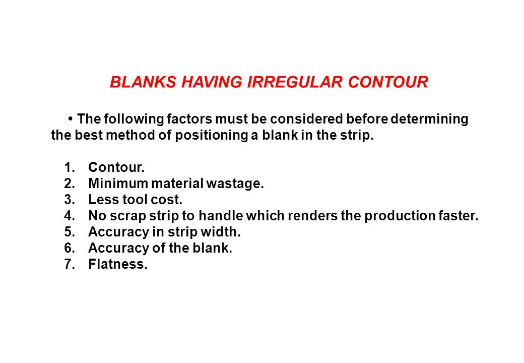 BLANKS HAVING IRREGULAR CONTOUR