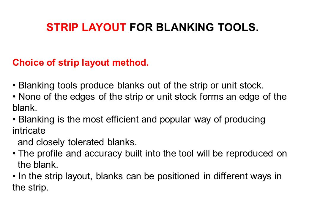 STRIP LAYOUT FOR BLANKING TOOLS.