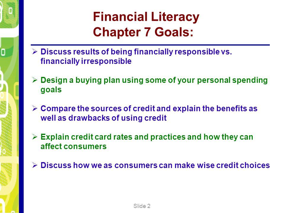 Financial Literacy Chapter 7 Goals: