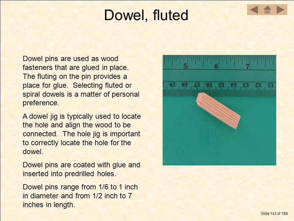 Dowel, fluted