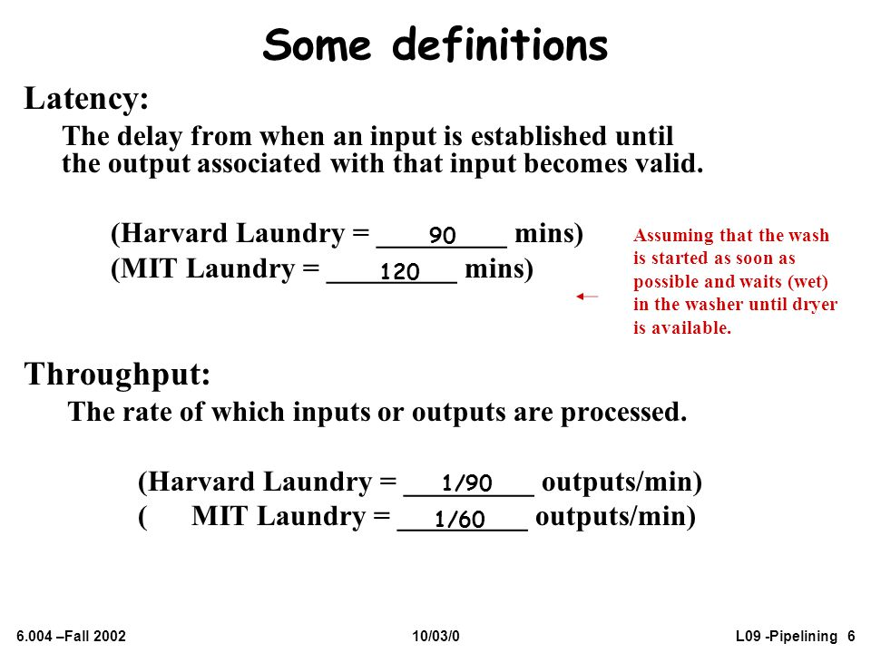 Some definitions Latency: Throughput:
