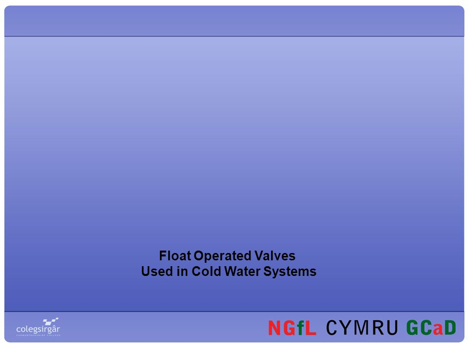 Used in Cold Water Systems