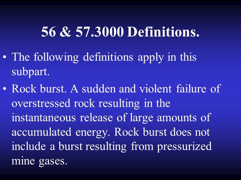 56 & 57.3000 Definitions. The following definitions apply in this subpart.