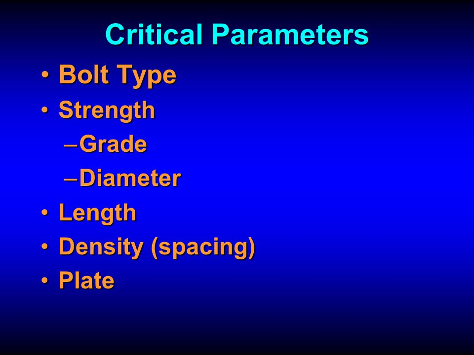 Critical Parameters Bolt Type Strength Grade Diameter Length