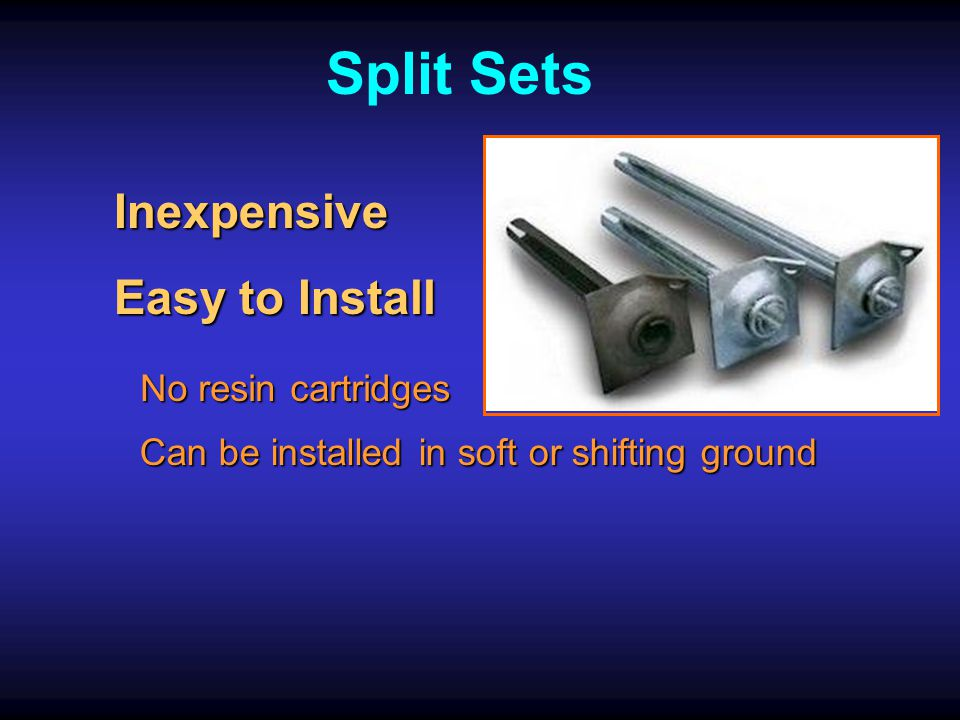 Split Sets Inexpensive Easy to Install No resin cartridges