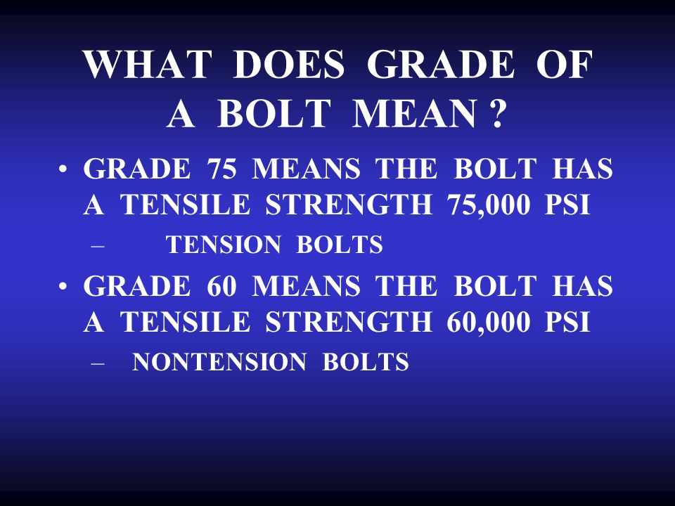 WHAT DOES GRADE OF A BOLT MEAN