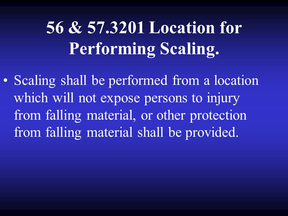 56 & 57.3201 Location for Performing Scaling.