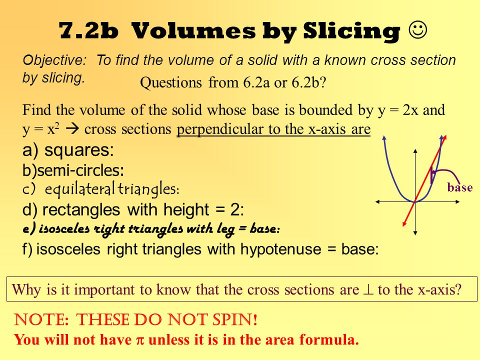 7.2b Volumes by Slicing  Questions from 6.2a or 6.2b
