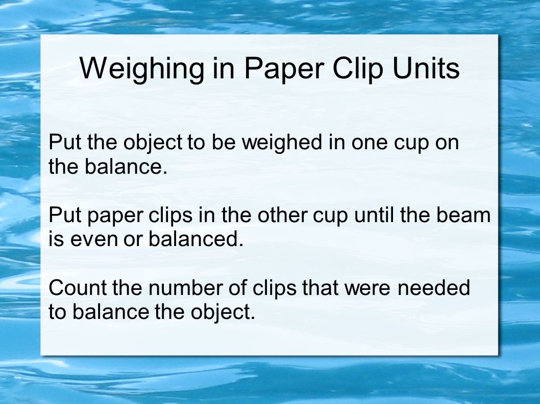 Weighing in Paper Clip Units