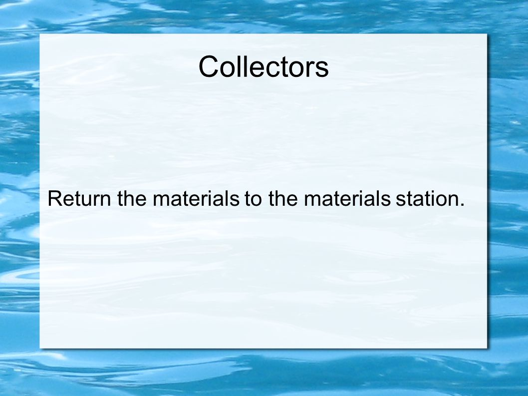 Return the materials to the materials station.