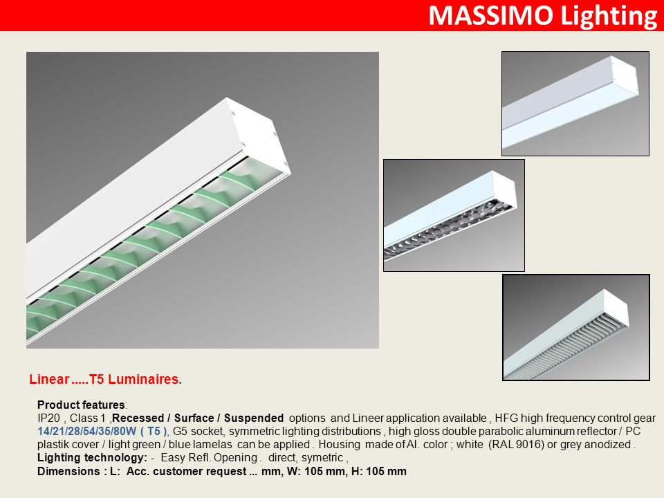 MASSIMO Lighting Linear .....T5 Luminaires. Product features: