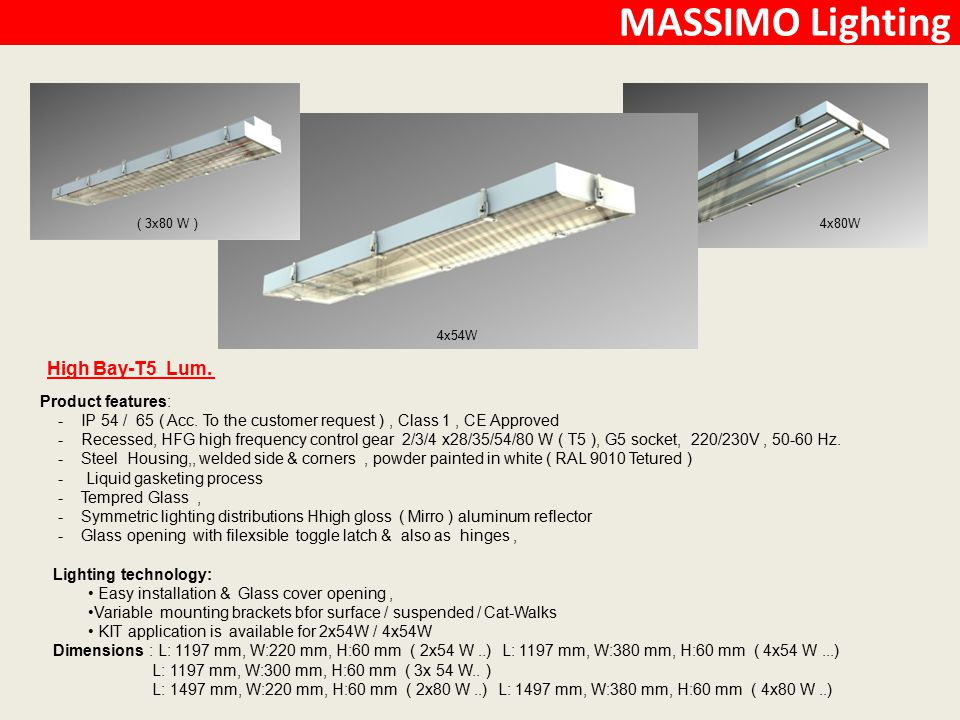 MASSIMO Lighting High Bay-T5 Lum. Product features: