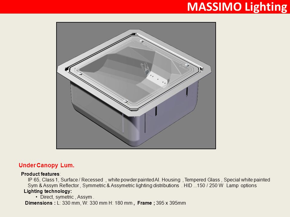 MASSIMO Lighting Under Canopy Lum. Product features: