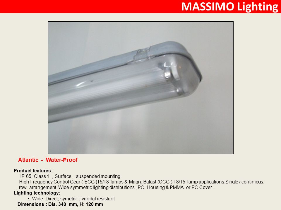 MASSIMO Lighting Atlantic - Water-Proof Product features: