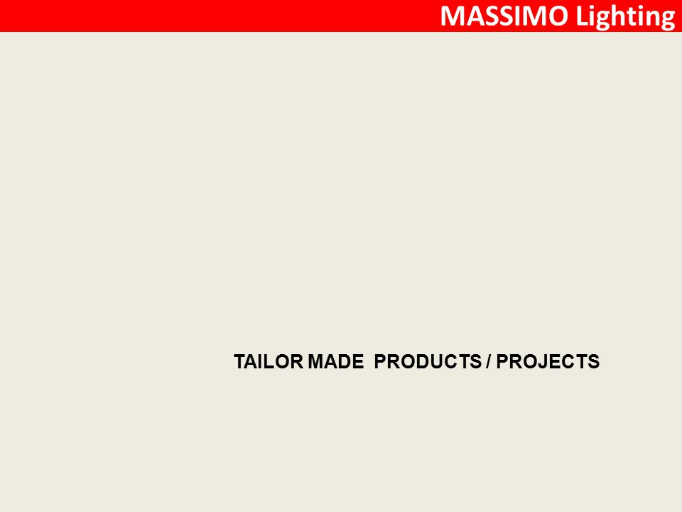TAILOR MADE PRODUCTS / PROJECTS