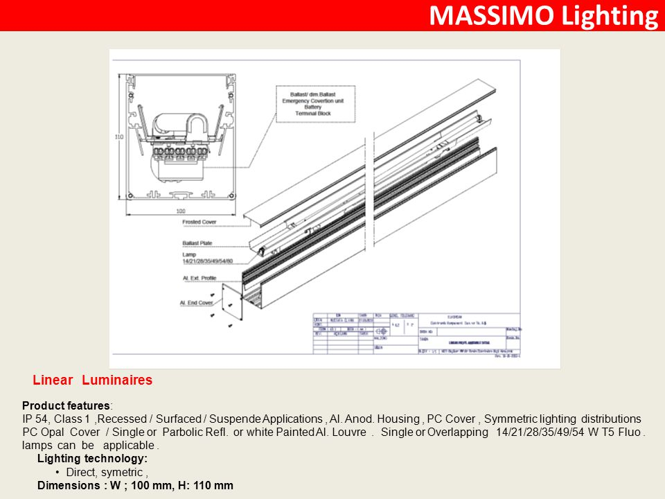 MASSIMO Lighting Linear Luminaires Product features: