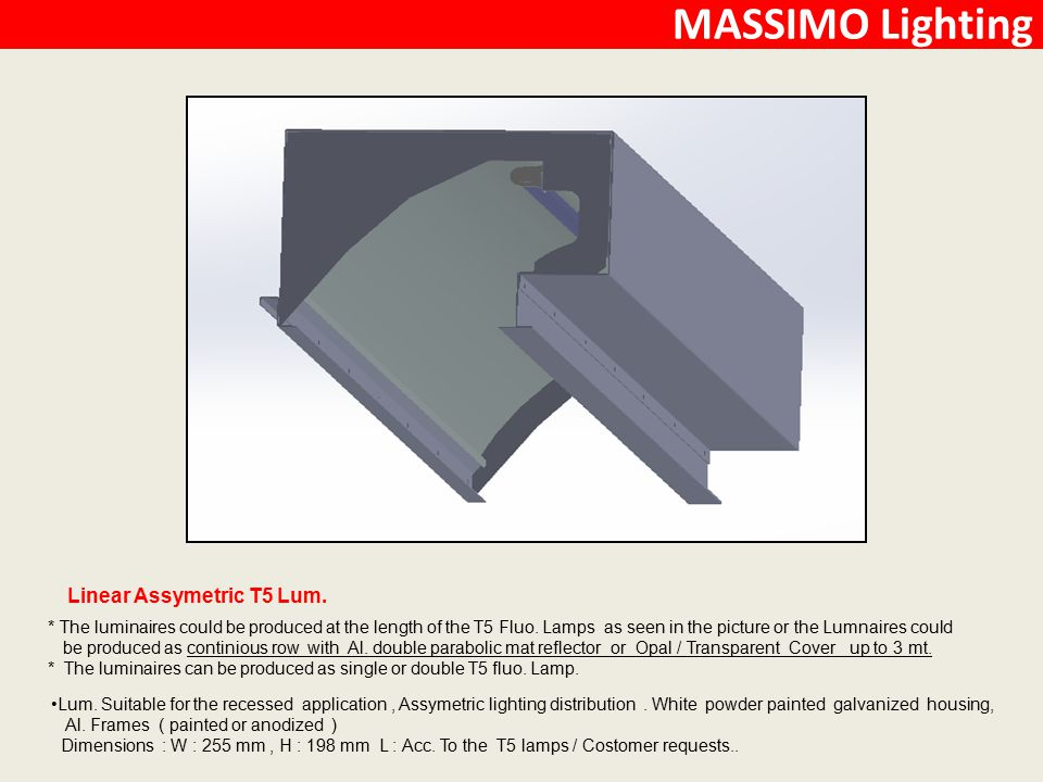MASSIMO Lighting Linear Assymetric T5 Lum.