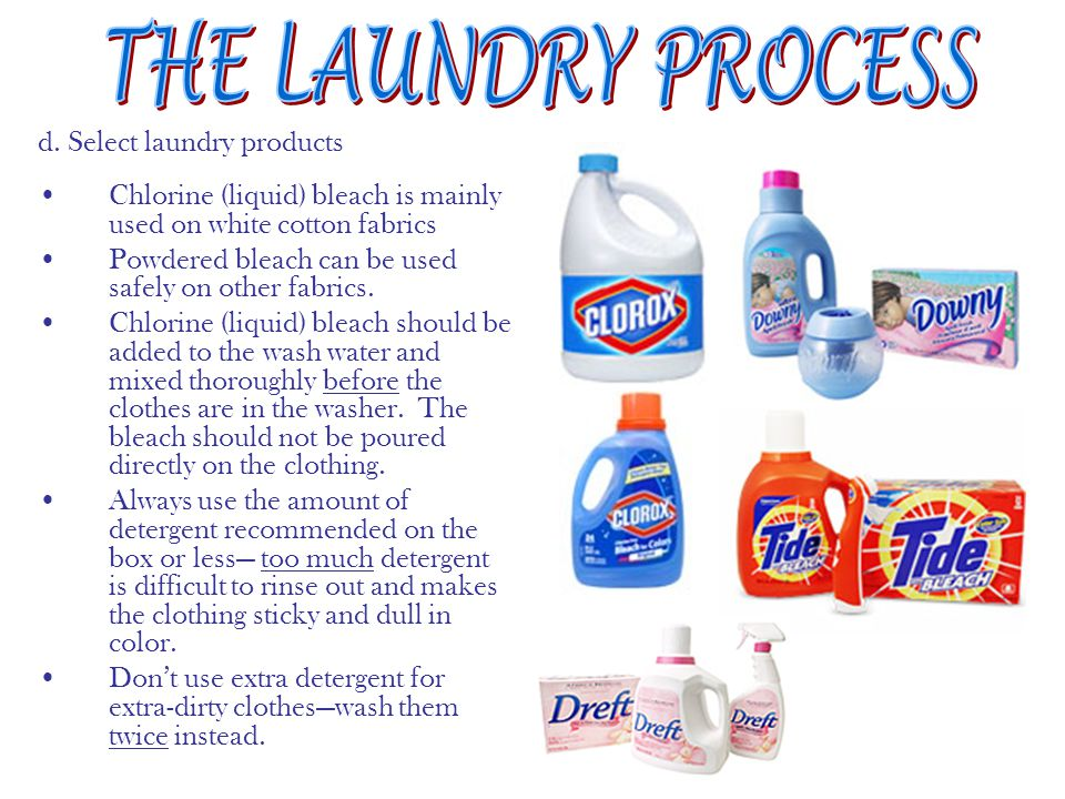 THE LAUNDRY PROCESS d. Select laundry products