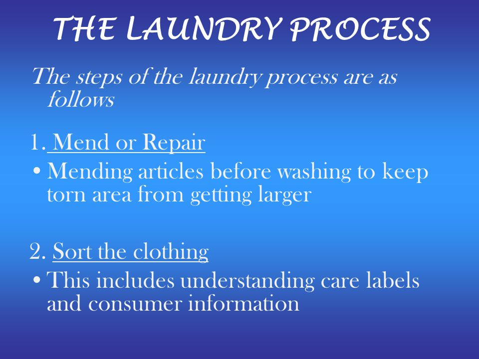 THE LAUNDRY PROCESS The steps of the laundry process are as follows