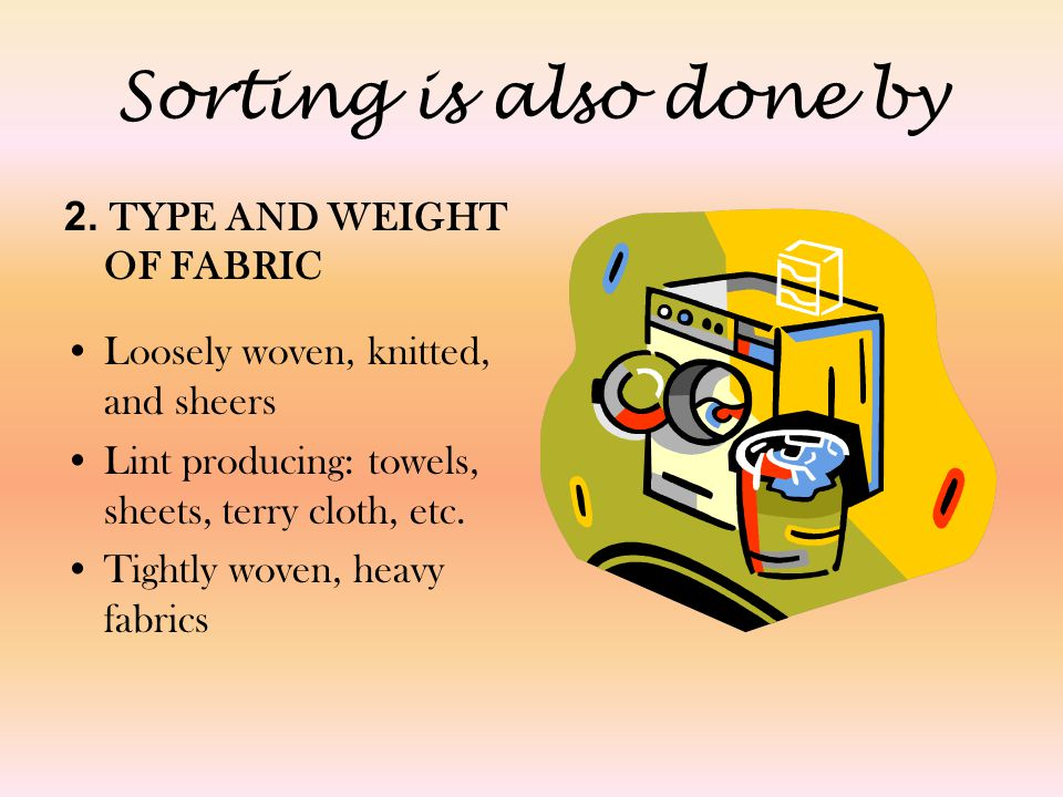 Sorting is also done by 2. TYPE AND WEIGHT OF FABRIC