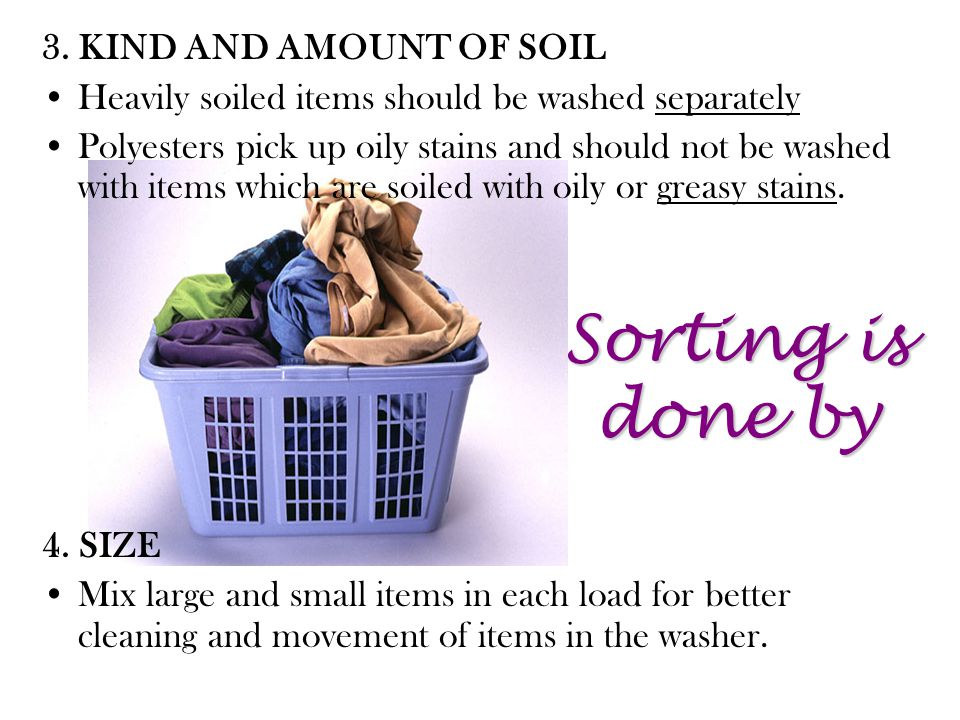 Sorting is done by 3. KIND AND AMOUNT OF SOIL