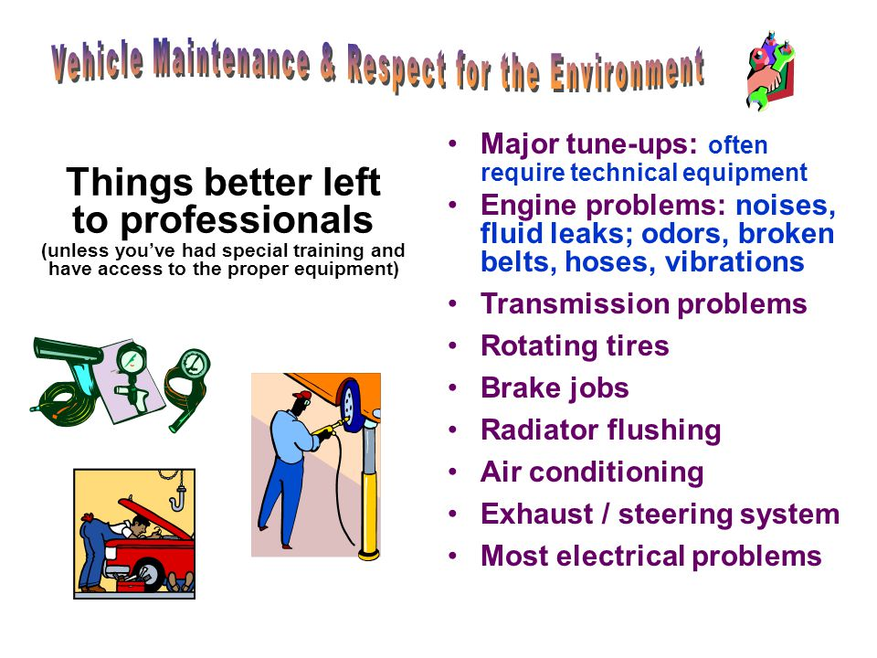 Vehicle Maintenance & Respect for the Environment