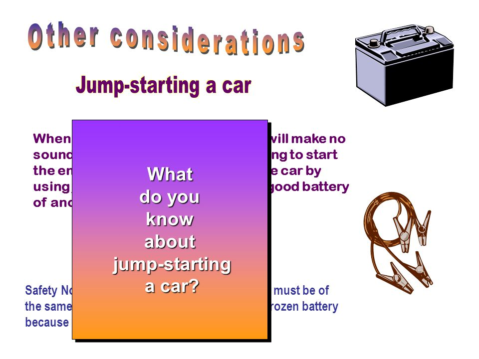 Other considerations Jump-starting a car What do you know about