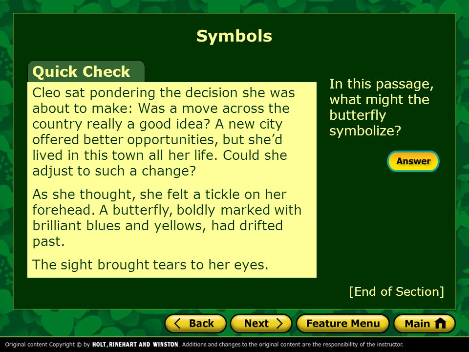 Symbols Quick Check. In this passage, what might the butterfly symbolize