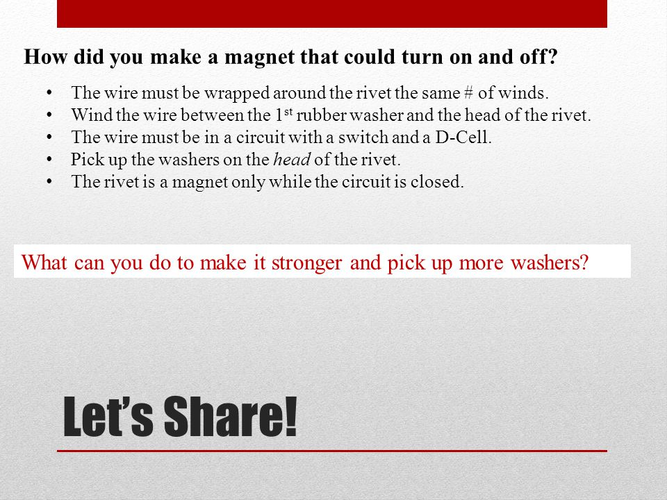 Let's Share! How did you make a magnet that could turn on and off