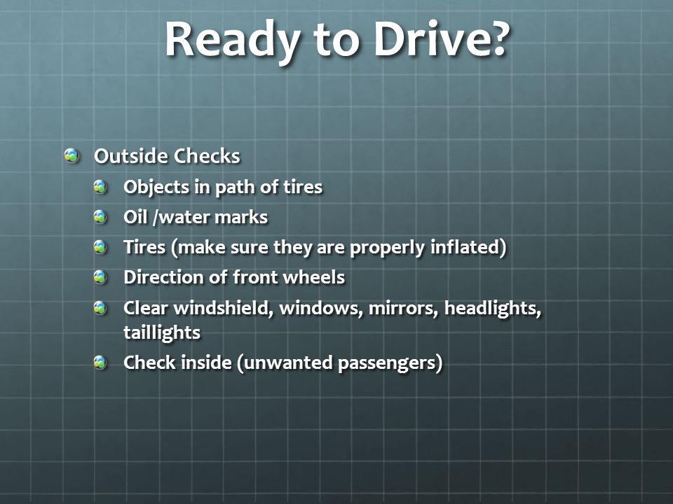 Ready to Drive Outside Checks Objects in path of tires