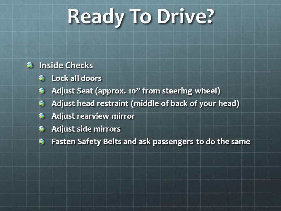Ready To Drive Inside Checks Lock all doors