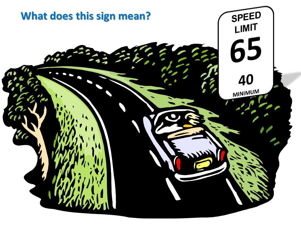 SPEED LIMIT 65 40 MINIMUM What does this sign mean
