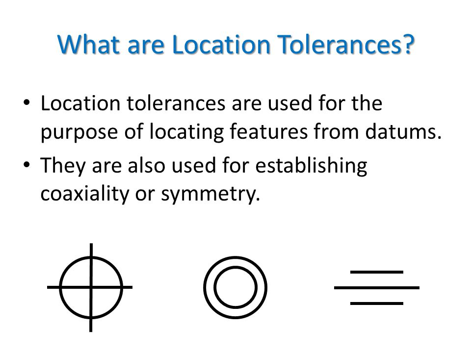 What are Location Tolerances