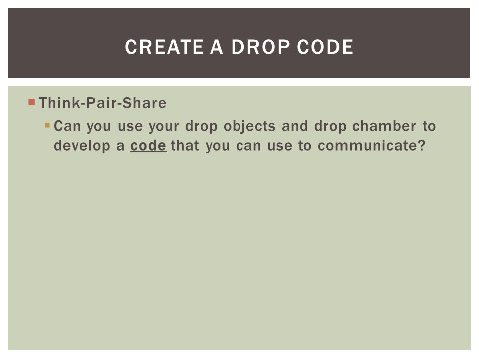 Create a drop code Think-Pair-Share