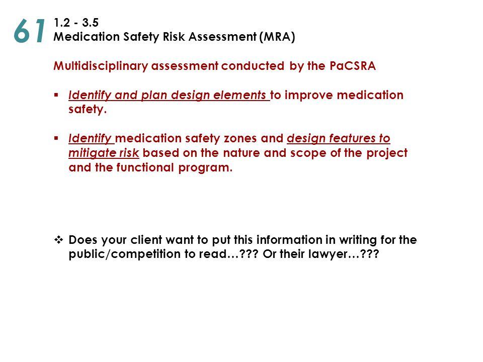 61 1.2 - 3.5 Medication Safety Risk Assessment (MRA)