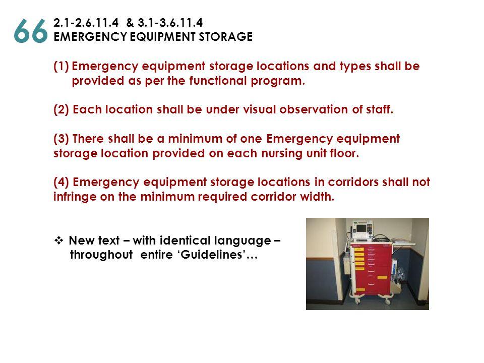 66 2.1-2.6.11.4 & 3.1-3.6.11.4 EMERGENCY EQUIPMENT STORAGE