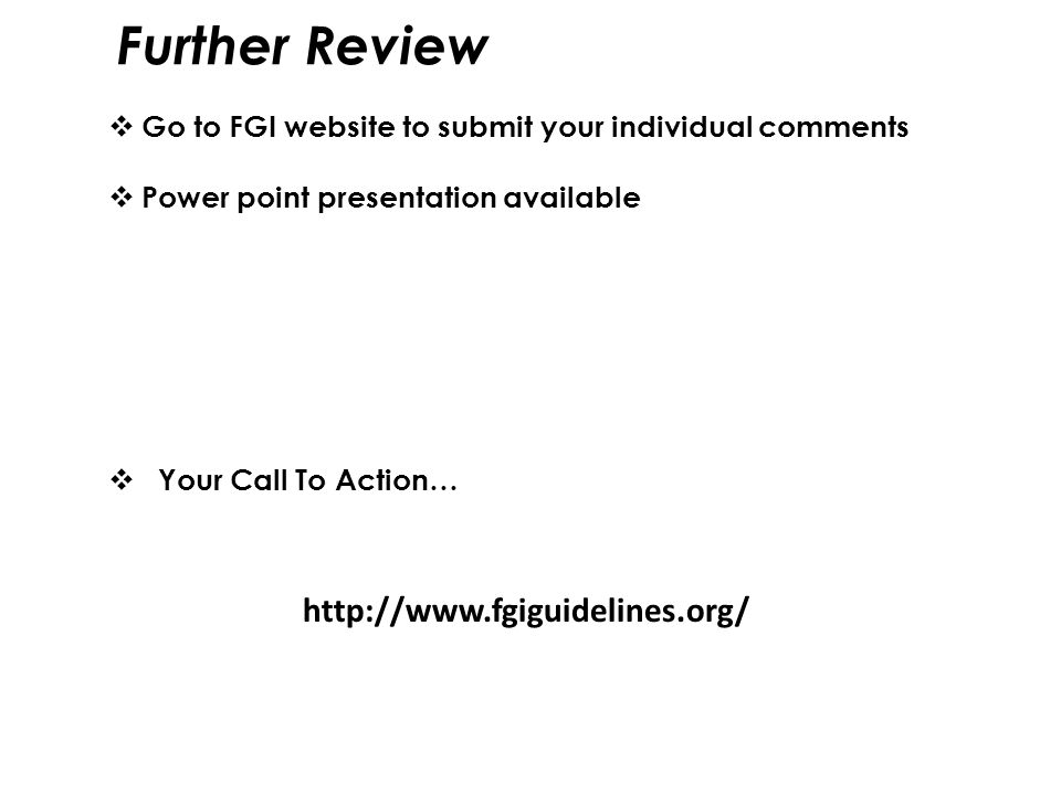 Further Review http://www.fgiguidelines.org/
