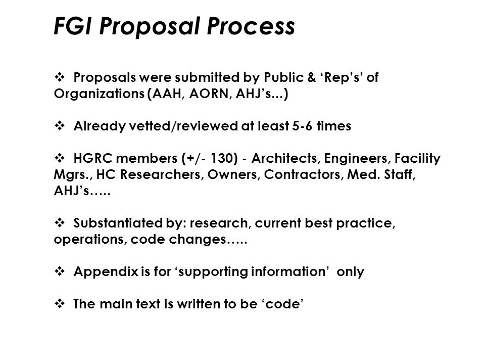 FGI Proposal Process Proposals were submitted by Public & 'Rep's' of Organizations (AAH, AORN, AHJ's...)