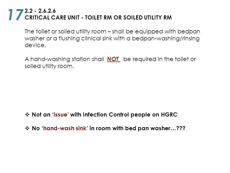 17 2.2 - 2.6.2.6 CRITICAL CARE UNIT - TOILET RM OR SOILED UTILITY RM
