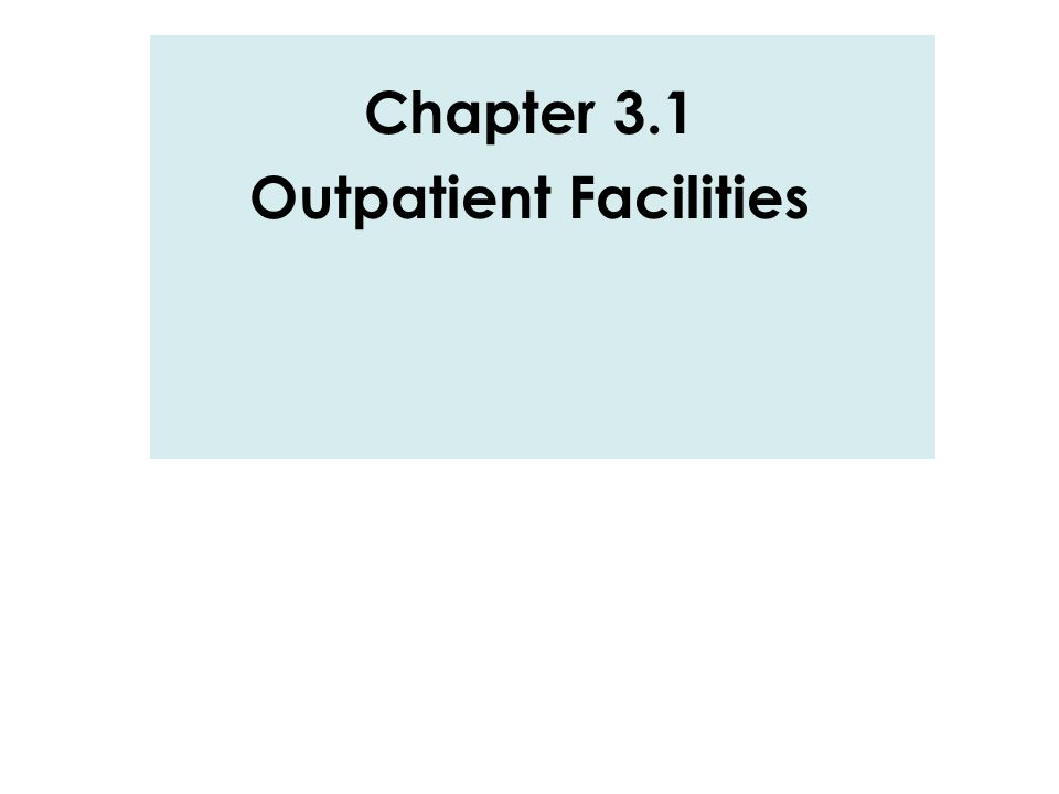 Outpatient Facilities