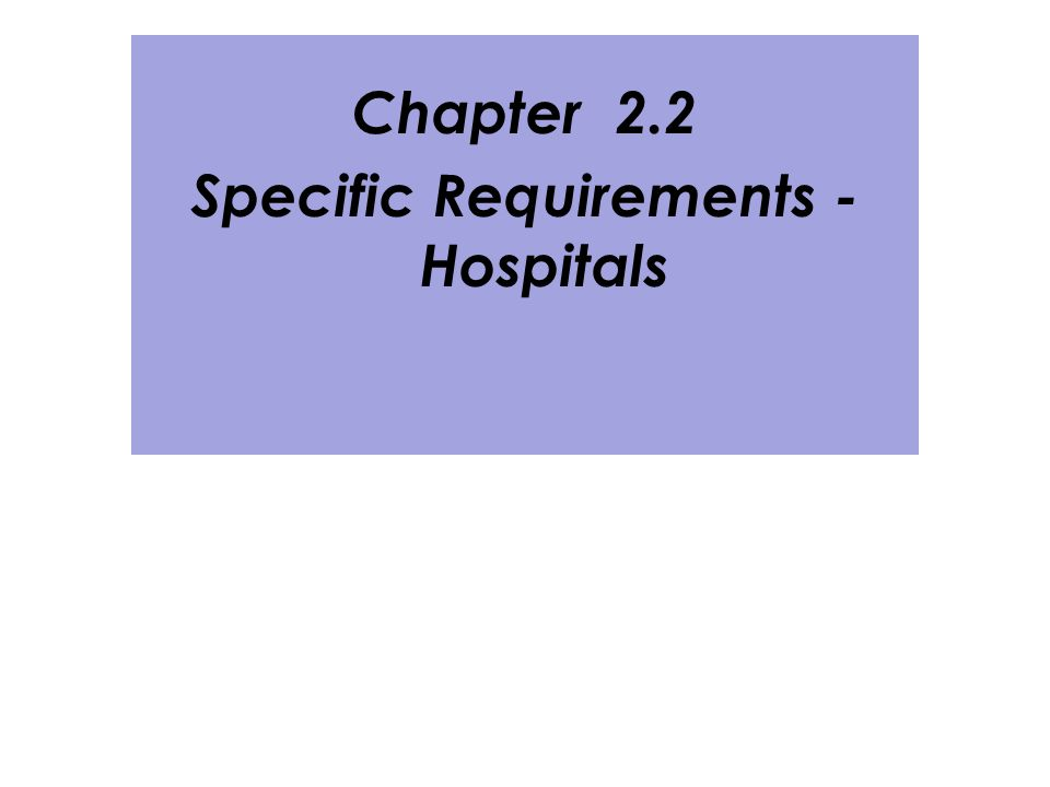 Specific Requirements - Hospitals