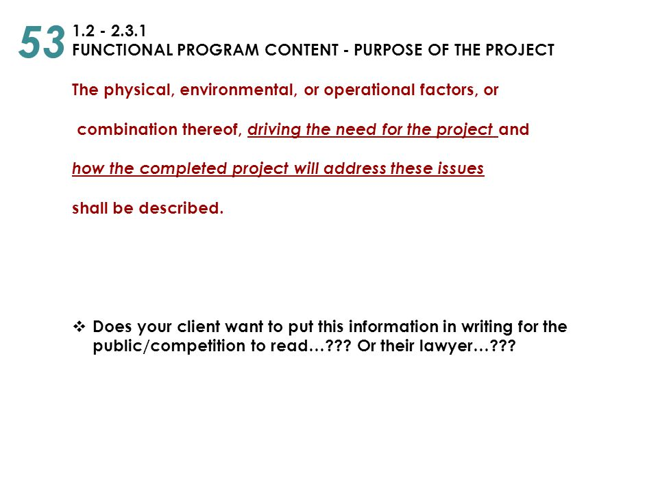 53 1.2 - 2.3.1 FUNCTIONAL PROGRAM CONTENT - PURPOSE OF THE PROJECT
