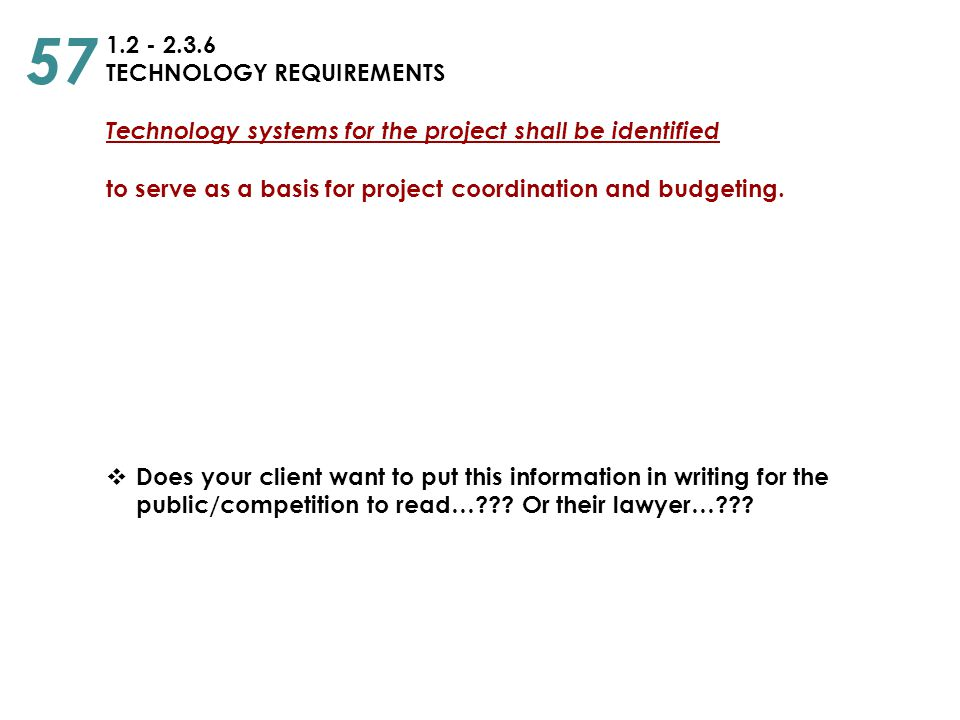 57 1.2 - 2.3.6 TECHNOLOGY REQUIREMENTS