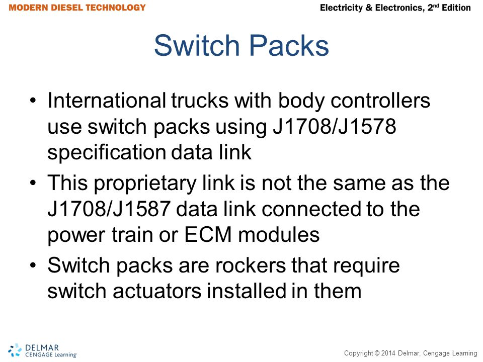 Switch Packs International trucks with body controllers use switch packs using J1708/J1578 specification data link.